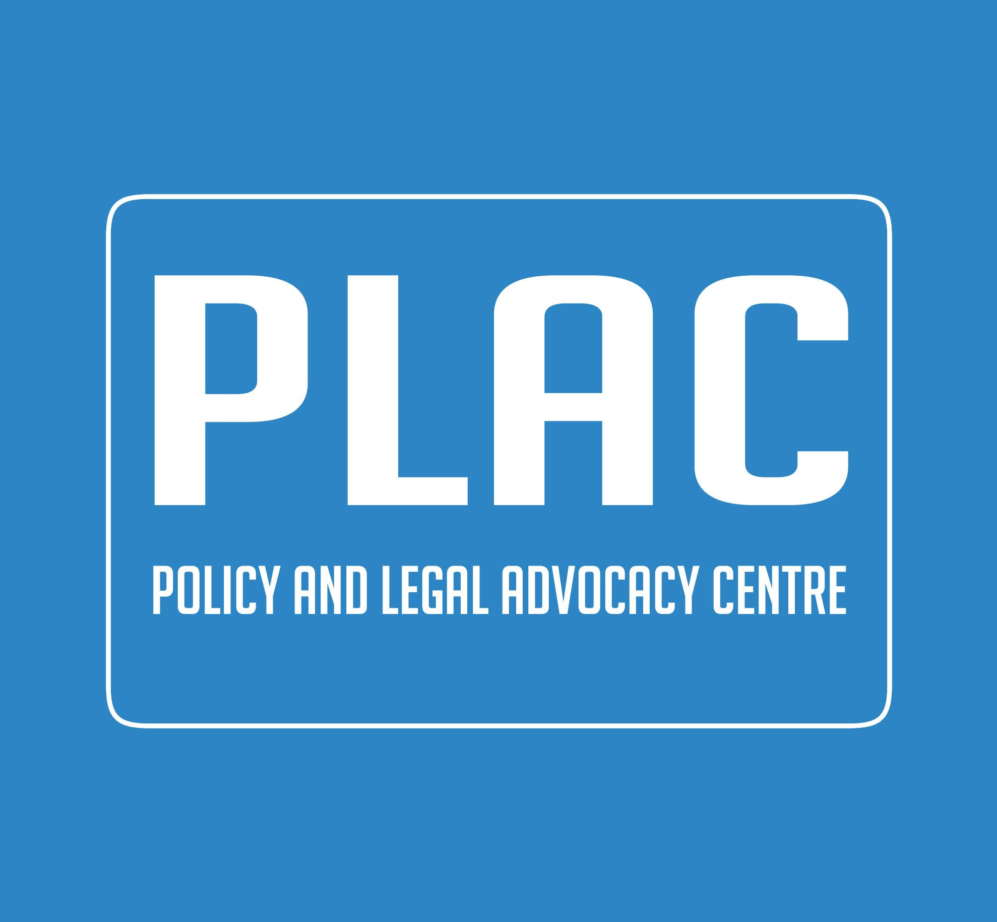 Policy and Legal Advocacy Centre (PLAC)